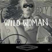 Face A : Wild Woman Face B : Love is For Sorti en 2012.
